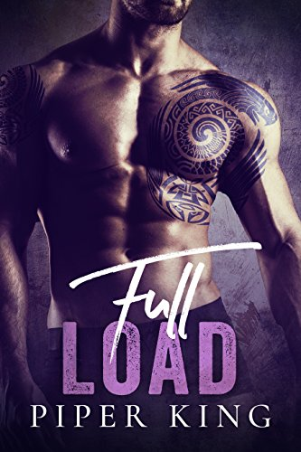 Full Load: A Second Chance Romance by [King, Piper]