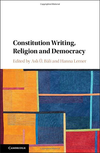 Constitution Writing, Religion and Democracy by Lerner Hanna