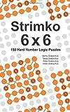 Strimko 6x6: 150 Hard Number Logic Puzzles