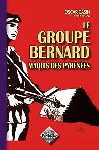 Le Groupe Bernard, maquis des Pyrénées par Oscar Casin
