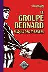 Le Groupe Bernard, maquis des Pyrénées par Casin