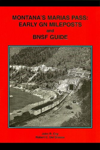 Montanas Marias Pass: Early GN Mileposts and BNSF Guide