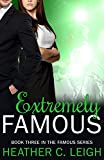 Extremely Famous (Famous Series Book 3)
