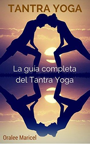 Tantra Yoga: La guía completa de Tantra Yoga (Spanish ...