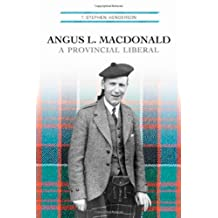 Angus L. Macdonald: A Provincial Liberal