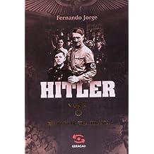 Hitler. Retrato de Uma Tirania