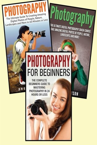 Photography for Beginners: 3 in 1 Masterclass Box Set: Book 1: Photography for Beginners + Book 2: Photography Hacks + Book 3: Photography ... - Photography Lighting - Photography Hacks)
