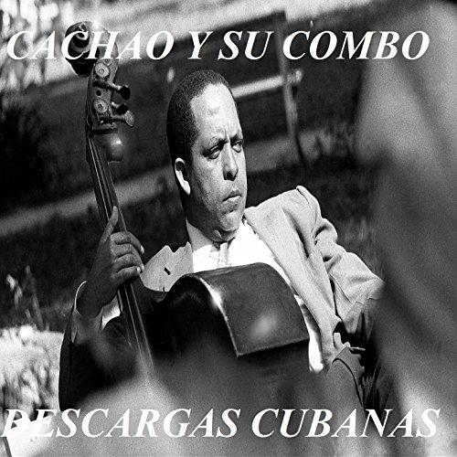 Cachao Y Su Combo Descargas Cubanas