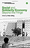 img - for Social and Solidarity Economy: Beyond the Fringe? (Just Sustainabilities) by Peter Utting (2015-04-09) book / textbook / text book