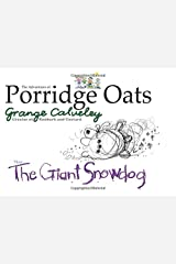 The Adventures of Porridge Oats: The Giant Snowdog (Volume 6) Paperback