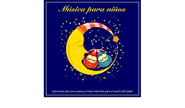 Música para niños: Canciones de cuna suaves y rimas infantiles para ...
