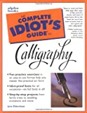 The Complete Idiot's Guide to Calligraphy, Jane Eldershaw, 002864154X