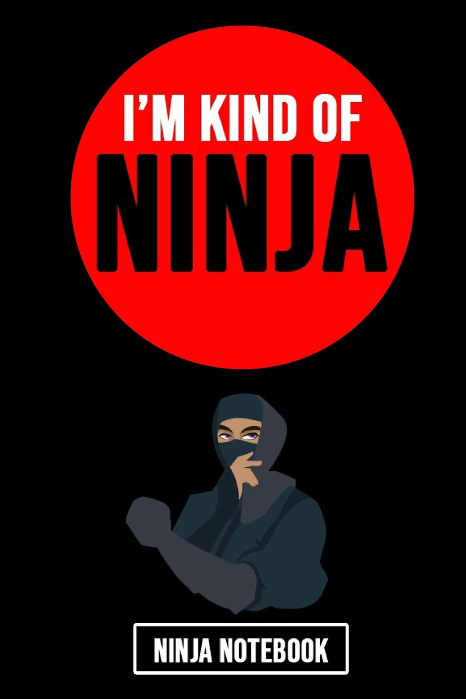 Im Kind Of Ninja: Novelty Composition Notebook / Journal ...