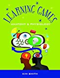 Learning Games : Anatomy and Physiology, CreativEd Services, 0989563588