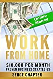 Work from Home: $10,000 per Month. Proven Case Studies (work from home amazon, work from home jobs online, work from home part time job, best work from home jobs, work from home legit jobs)