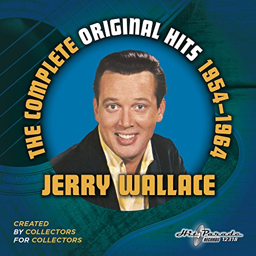Jerry Wallace: The Complete Original Hits 1954-1964 by Hit Parade