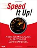 Speed It up! A Non-Technical Guide for Speeding up Slow Computers, Michael Miller, 078973947X