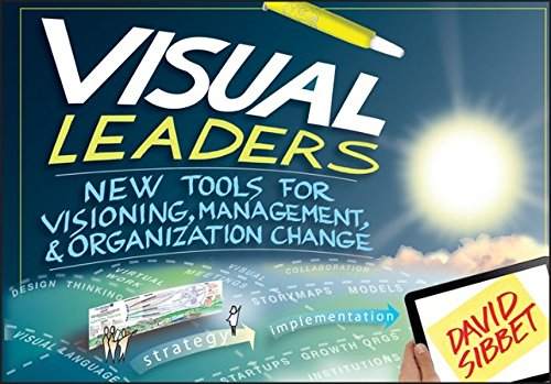 Visual Leaders: New Tools for Visioning, Management, and Organization (Visual Tools)