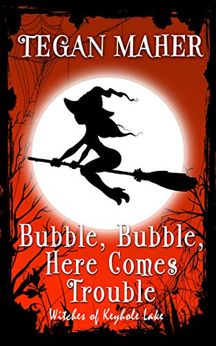 - Bubble, Bubble, Here Comes Trouble: A Witches of Keyhole Lake Short Book 2