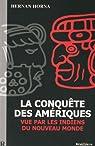 La Conquête des Amériques, vue par les Indiens du Nouveau Monde par Horna