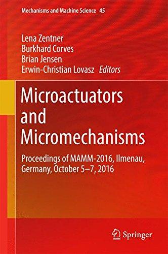 Microactuators and Micromechanisms: Proceedings of MAMM-2016, Ilmenau, Germany, October 5-7, 2016 (Mechanisms and Machin
