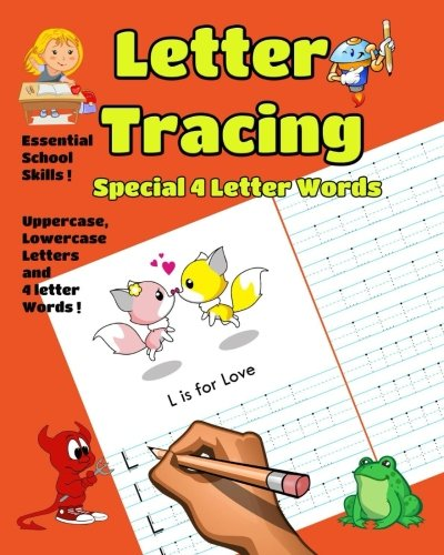 Letter Tracing Special 4 Letter Words: Essential school skills! Uppercase, Lowercase Letters and 4 Letter Words! (Fun Handwriting Practice) (Volume 3) (Lowercase Tracing Letters)