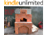 Wood Fired Pizza Oven Building (A Brickie series Book 1)
