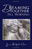 Dreaming Together till Morning, Joann Radford Ware, 145686775X
