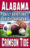 Daily Devotions for Die-Hard Fans Alabama Crimson Tide