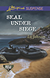 Mills & Boon : Seal Under Siege (Men of Valor)