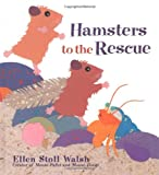 Hamsters to the Rescue, Ellen Stoll Walsh, 015205202X