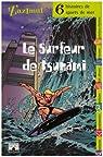 Le Surfeur de tsunami : Six histoires de sports de mer par Collectif