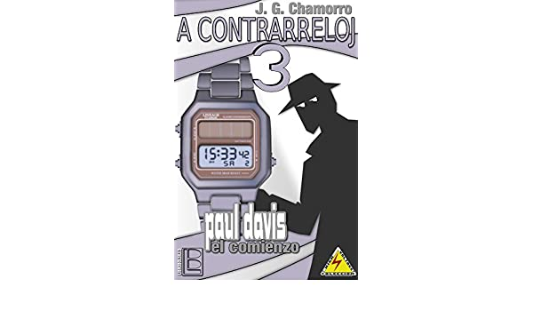 A contrarreloj 3: Paul Davis, el comienzo (Spanish Edition) - Kindle edition by Javier Gutiérrez Chamorro. Mystery, Thriller & Suspense Kindle eBooks ...