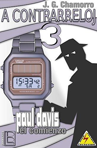A contrarreloj 3: Paul Davis, el comienzo (Spanish Edition) by [Gutiérrez