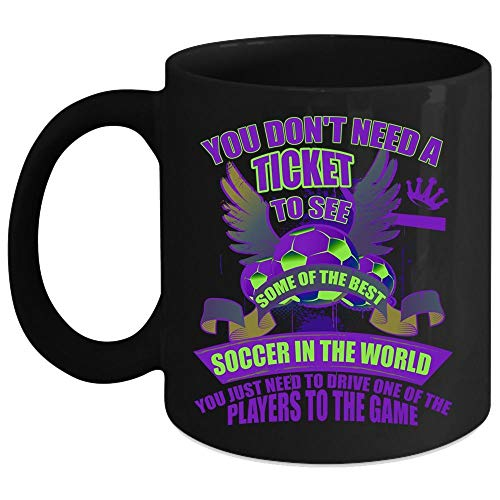 Christmas Mug, You Don't Need A Ticket To See Some Of The Best Soccer In The World Coffee Mug, Playing Soccer Coffee Cup (Coffee Mug 11 Oz - Black) -