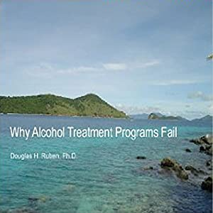 Why Alcohol Treatment Programs Fail Audiobook