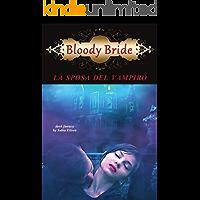 Bloody Bride. La sposa del vampiro