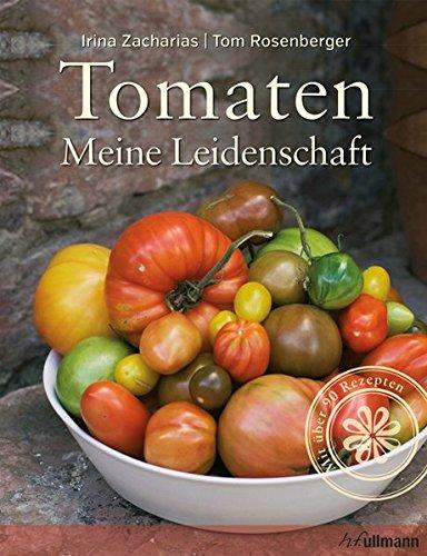 Tomaten: Meine Leidenschaft (Einfach gut leben)