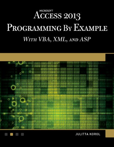 Microsoft Access 2013 Programming by Example with VBA, XML, and ASP by Mercury Learning & Information