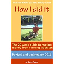 How I did it - The Working Nomad: 20 week beginners guide to starting an online business and making money from running websites.