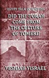 Egypt Talk In Writing: Did The Torah Come From The Culture Of Tomeri?