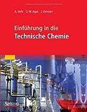 Einführung in Die Technische Chemie, Behr, Arno and Agar, David W., 3827420733