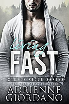Living Fast (Steele Ridge Book 3) by [Giordano, Adrienne]