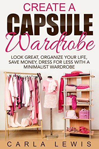 Amazon create a capsule wardrobe look great organize your create a capsule wardrobe look great organize your life save money dress fandeluxe Images