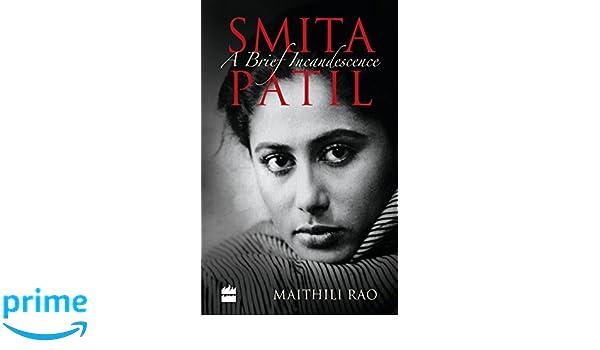 Smita Patil: A Brief Incandescence: Amazon.es: Maithili Rao: Libros en idiomas extranjeros