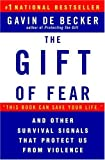 By Gavin de Becker: The Gift of Fear and Other Survival Signals that Protect Us From Violence
