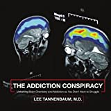 ISBN: 1434366480 - The Addiction Conspiracy: Unlocking Brain Chemistry and Addiction so You Don't Have to Struggle