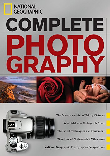 National Geographic The Photographers - National Geographic Complete Photography