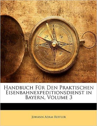 Handbuch für den Praktischen Eisenbahnexpeditionsdienst in Bayern.