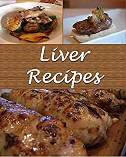 Liver liver recipes the easy and delicious liver cookbook liver liver liver recipes the easy and delicious liver cookbook liver liver recipes forumfinder Images